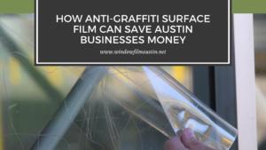 anti graffiti surface film austin businesses
