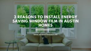 energy saving window film austin homes
