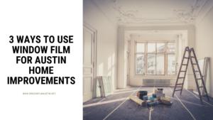 window film austin home improvements